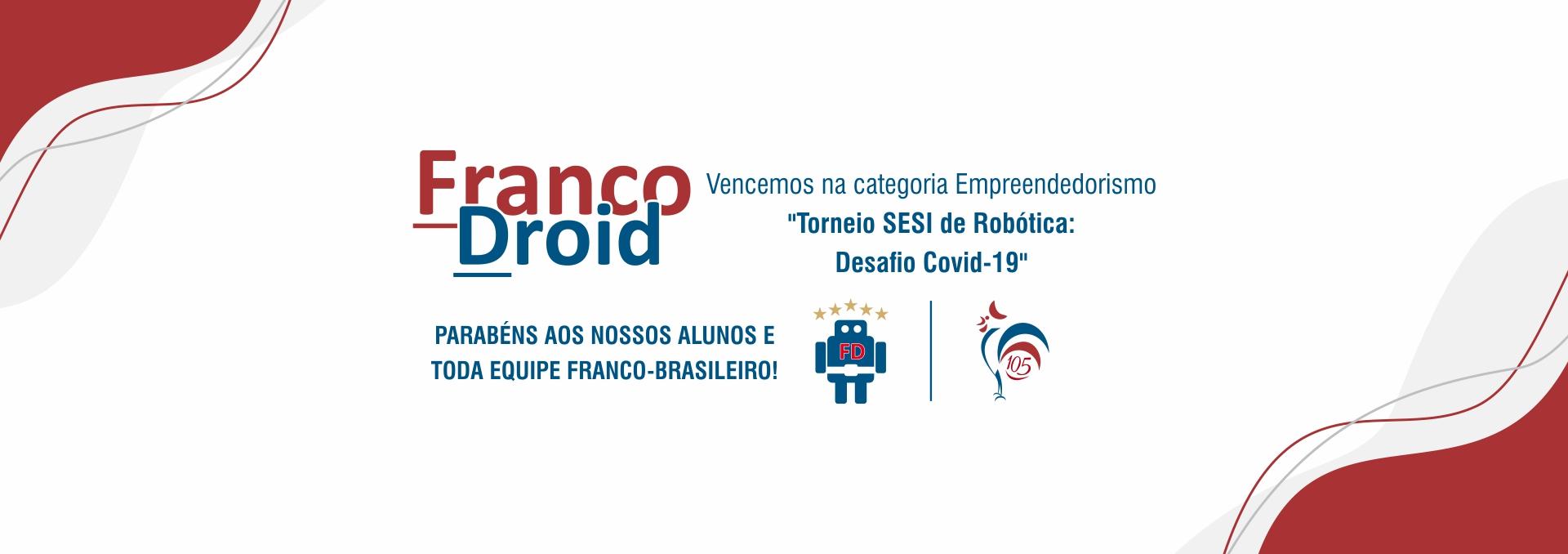 "FrancoDroid vence na categoria ""Empreendedorismo"" – Torneio SESI de Robótica: Desafio Covid-19"